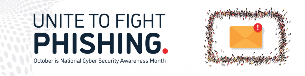 Unite to Fight Phishing image for National Cyber Security Awareness Month