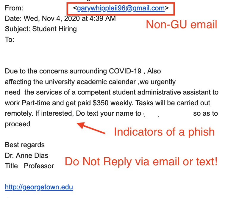 """Screenshot of the email with the following annotations:      The From address has a red box around it and the text """"Non GU email"""" underneath it.     There are some grammatical inaccuracies in the last sentence - """"If interested, Do text your name…"""". There is a red arrow pointing to that sentence with the text """"Indicators of a phish"""".     At the bottom of the image, there is more red text saying """"Do not reply via Email or text!"""""""