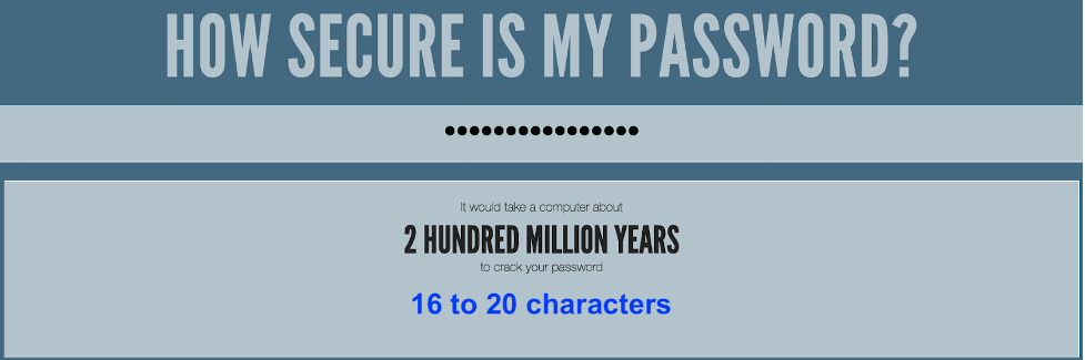 Image of How Secure is My Password showing a password that would take 2 hundred million years to crack a 16-20 character password.