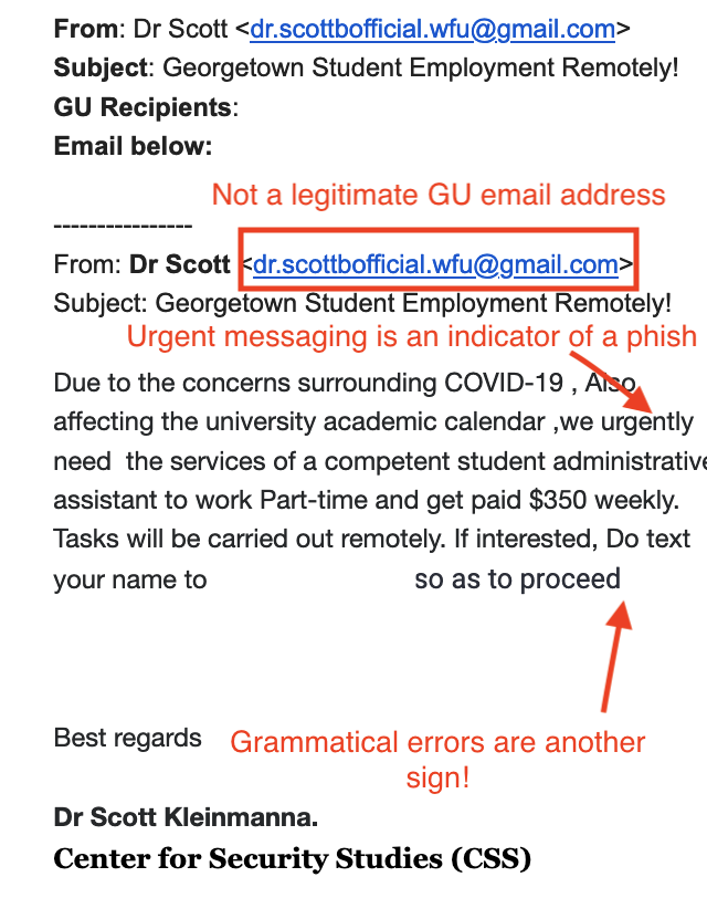 Image of the phishing email with a red box around the From email address indicating that it is not from a legitimate GU email address. Additional red notation on the image with red arrows pointing to the text states that the urgent messaging is an indicator of a phish and grammatical errors are another sign.